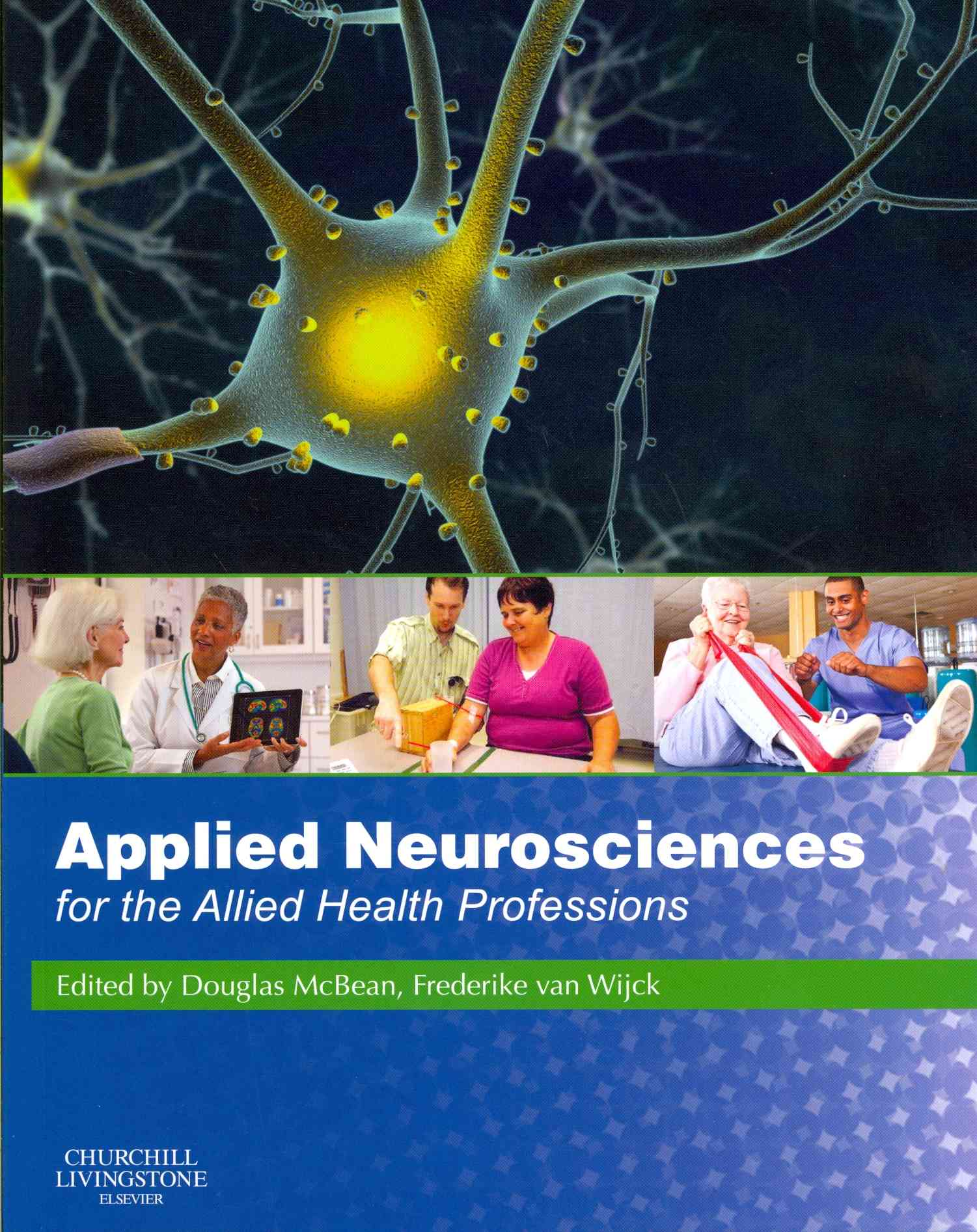 Applied Neurosciences for the Allied Health Professions By Mcbean, Douglas (EDT)/ Van Wijck, Frederike (EDT)
