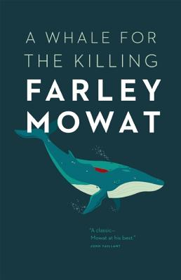 A Whale for the Killing By Mowat, Farley